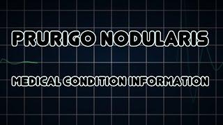 Prurigo nodularis (Medical Condition)