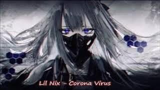 Lil Nix – Corona Virus (432Hz)