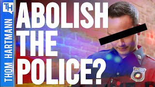 Should We Re-invent Or Disband America's Police?