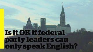 Should federal leaders be bilingual?