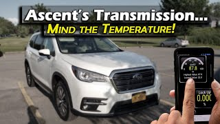 Subaru Ascent CVT Transmission Temperature | WHY YOU SHOULD CARE |