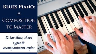 Blues Piano - A Composition to Master   12 Bar Blues & Tips