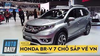 Đánh giá nhanh Honda BR-V: MPV 7 chỗ giá rẻ sắp về Việt Nam |Honda BR-V Review|