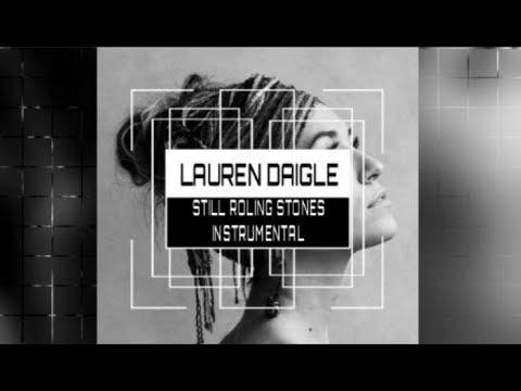 Lauren Daigle Still Rolling Stones Instrumental Track With Lyrics