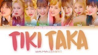 WEKI MEKI (위키미키) - Tiki-Taka (99%) (Color Coded Lyrics Eng/Rom/Han/가사)