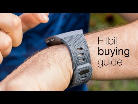 Fitbit buying guide 2018