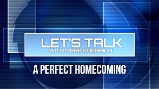 Preview image of Lets Talk with Mark Koebrich - A Perfect Homecoming