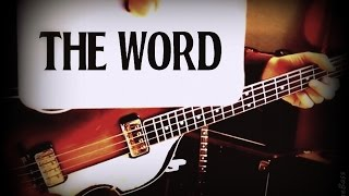 THE BEATLES - THE WORD - PAUL McCARTNEY - BASS BREAKDOWN/LESSON/HOW TO PLAY - HOFNER BASS