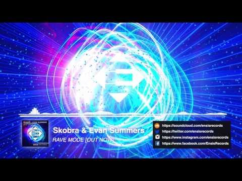 Skobra & Evan Summers - Rave Mode (Original Mix) [OUT NOW]