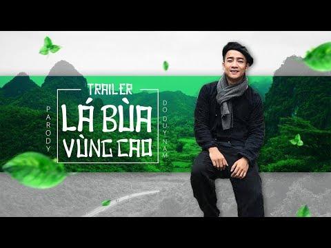 TRAILER - LÁ BÙA VÙNG CAO - PARODY - ĐỖ DUY NAM