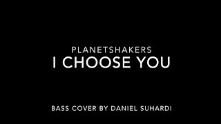 I Choose You   Planetshakers (Bass Cover)