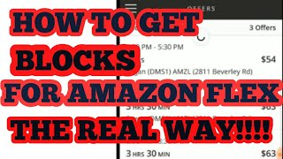 How to Get Blocks for Amazon Flex Without Cheating!!!