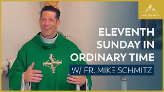 Eleventh Sunday in Ordinary Time – Mass with Fr. Mike Schmitz