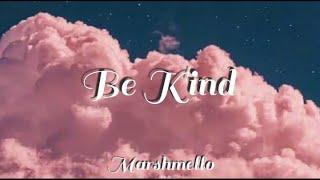 Marshmello - Be Kind ft. Halsey (Lyrics)