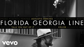 Florida Georgia Line - Talk You Out Of It  Acoustic