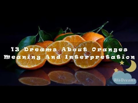 #48 Dreams About Oranges -  Meaning And Interpretation