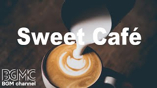 Sweet Cafe Music - Chill Out Bossa Nova & Jazz Music for Study, Work
