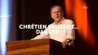 CHRÉTIEN SATISFAIT, DANGER !