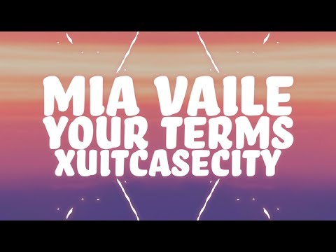 Mia Vaile, Xuitcasecity - Your Terms (Lyrics) Ft. House Of Wolf Mp3