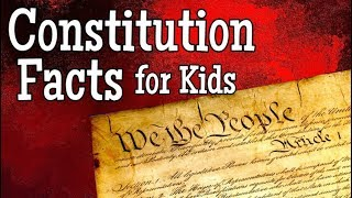 Constitution Facts for Kids | Classroom Social Studies Lesson