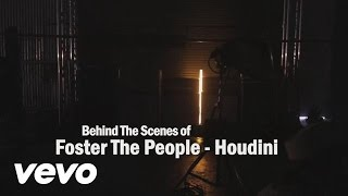 Foster The People   Houdini   Behind The Scenes