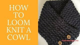 How To Loom Knit A Cowl
