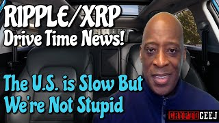 XRP & RIPPLE NEWS The U.S. is slow but we
