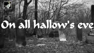 On All Hallows Eve with lyrics