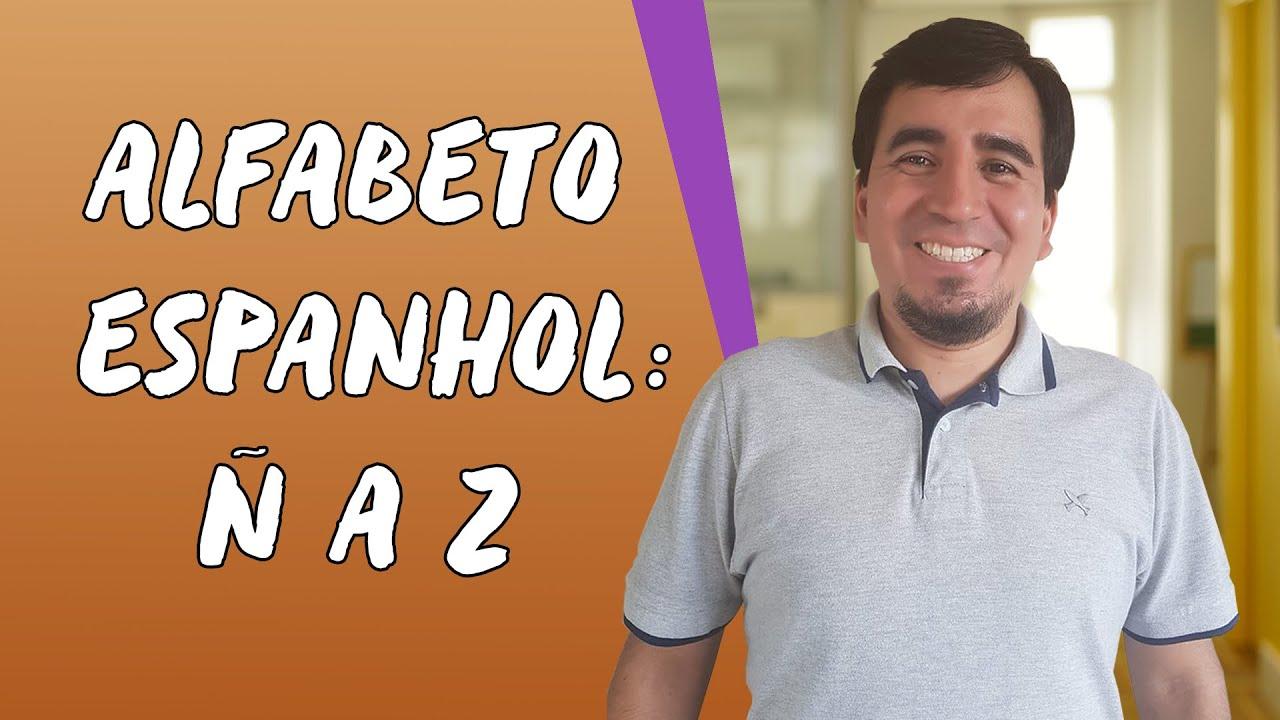Alfabeto espanhol: Ñ a Z