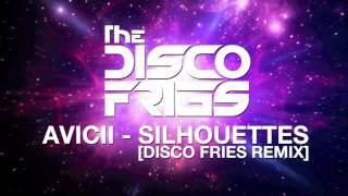 Avicii - Silhouettes [Disco Fries Remix]