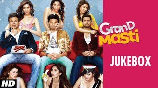 Full Songs - Jukebox - Grand Masti