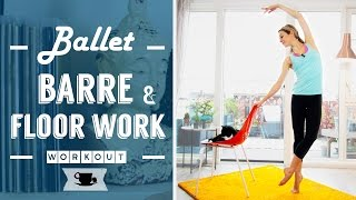 Ballet Barre and Floor Work by Lazy Dancer Tips