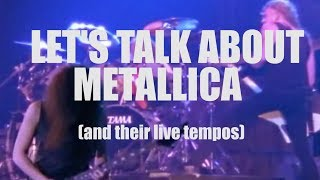 Let's talk about Metallica (and their live tempos)