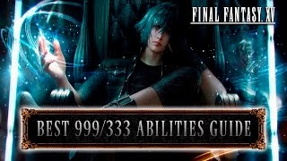 Final Fantasy XV - Best 999/333 Ascension Abilities Guide (Tips & Tricks)