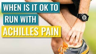 Achilles tendonitis - When is it OK to run with Achilles Pain?