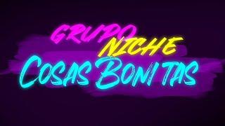Grupo Niche Cosas Bonitas