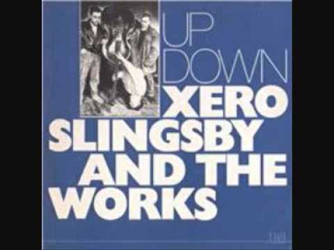 Xero Slingsby and the Works - Up Down.wmv online metal music video by XERO SLINGSBY