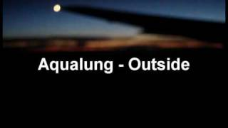 Aqualung - Outside