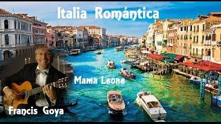 Italia Romántica + Fracis Goya   Mama Leone