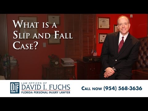What is a Slip and Fall Case?