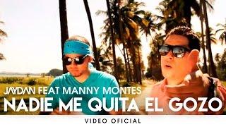 Jaydan El Que No Se Quita Ft. Manny Montes - Nadie Me Quita El Gozo