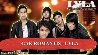 GAK ROMANTIS   LYLA Karaoke