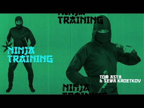 Tom Asta & Sewa Kroetkov - Ninja Training