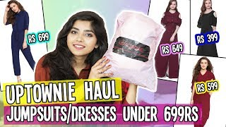 (Under 699Rs Haul)UPTOWNIE Haul  Jumpsuits & Dress All UNDER 699 Only + GIVEAWAY