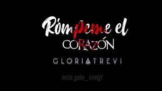 Gloria Trevi - Rómpeme El Corazón Letra/Lyric