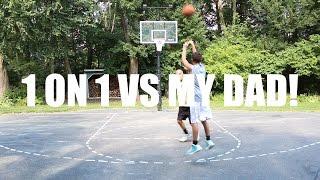 1 ON 1 BASKETBALL VS MY DAD!!
