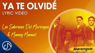 Ya Te Olvidé - Los Sabrosos Del Merengue & Manny Manuel