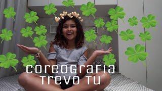 Coreografia Trevo Tu(AnaVitória Part.Tiago Iorc)