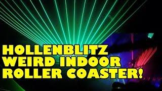 Hollenblitz -  Weirdest Indoor Roller Coaster EVER!!!