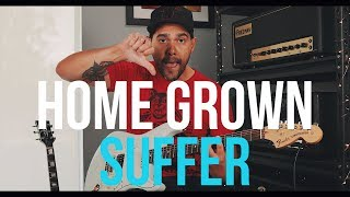 Home Grown - Suffer (Guitar Cover)